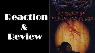 """Guinea Pig: Flower Of Flesh & Blood"" Reaction & Review"