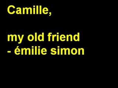 Camille / My old friend - émilie Simon