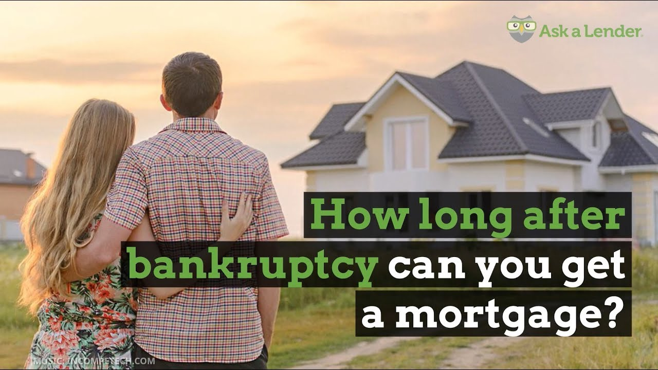 How Long After Bankruptcy Can I Get A Loan To Buy A House Youtube