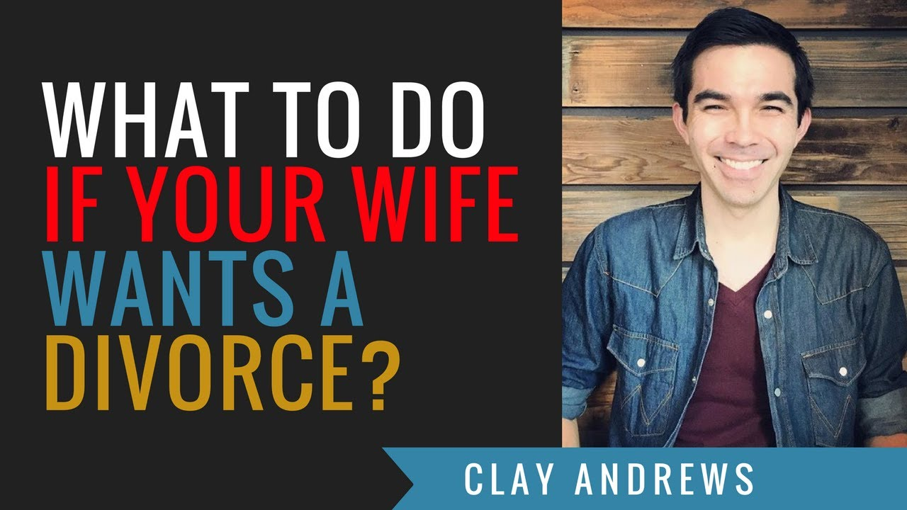 what to do when your wife wants a divorce