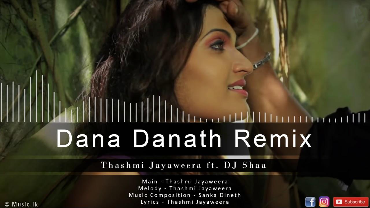 Download Thashmi Jayaweera - Dana Danath Remix By DJ Shaa