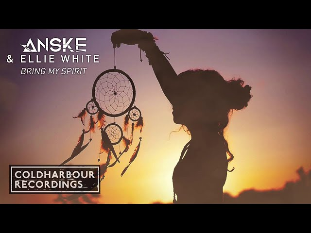 Anske & Ellie White - Bring My Spirit