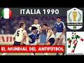 MUNDIAL ITALIA 1990 🇮🇹    Historia de los Mundiales