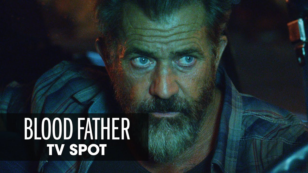 Blood Father 2016 Movie Official Tv Spot Youtube