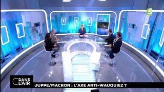 Juppé/ Macron : l'axe anti-Wauquiez ? #cdanslair 14.11.2017