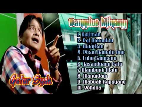 LAGU DANGDUT MINANG GAFUR SYAH || FULL ALBUM
