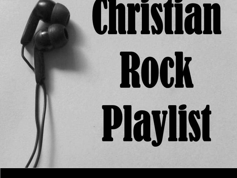 Christian rock playlist