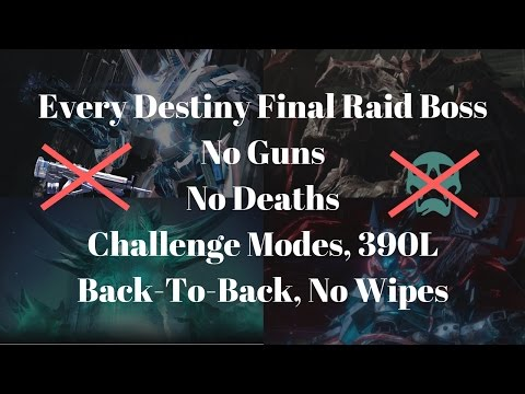 Every Destiny Final Raid Boss, NO GUNS, No Deaths, Challenge Modes, Back-To-Back, 390L, No Wipes