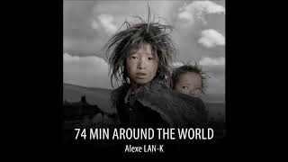 74 MIN AROUND THE WORLD - Act 2 (Ethnic Deep House dj set)
