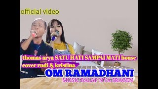 thomas arya SAMPAI HATI SAMPAI MATI house cover rudi & kristina om ramadhani