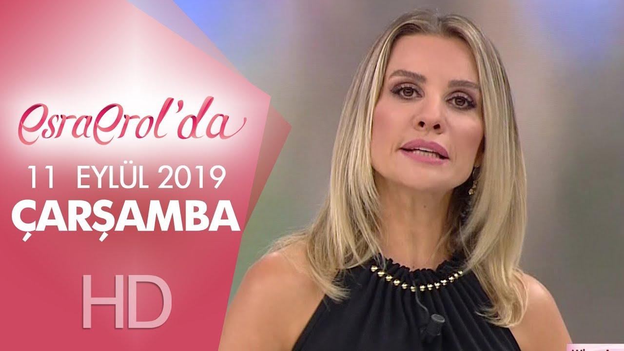 Esra Erol'da 11 Eylül 2019 | Çarşamba