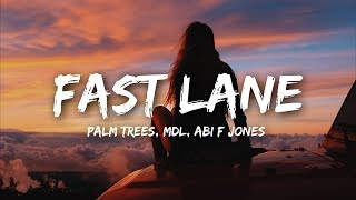 Palm Trees & MdL - Fast Lane (Lyrics) ft. Abi F Jones