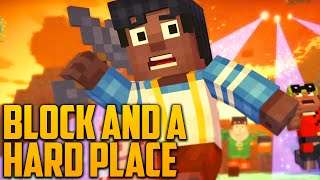 A BLOCK AND A HARD PLACE (Minecraft Story Mode - FULL Ep.4)