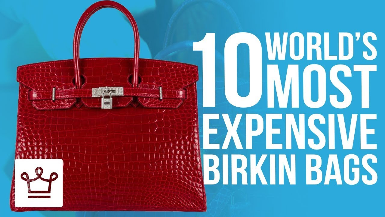 Top 10 Most Expensive Birkin Bags - YouTube 91668dafc2dfb