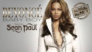 Beyoncé ft. Sean Paul - Baby Boy [Reggae Remix]