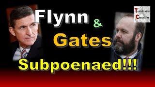Truthification Chronicles - Flynn & Gates Subpoenaed!!!