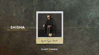 """Shisha"" - Azet & Fero47 Type Beat | prod. Claptomanik"