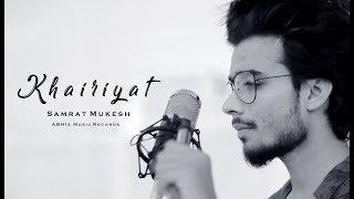 Khairiyat Cover Song | Chhichhore | Samrat Mukesh | Arijit Singh | ABHIz Music Records