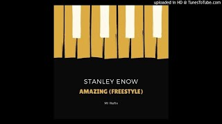 Naija Music : Stanley Enow – Amazing (Freestyle)
