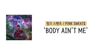 Baixar [가사 번역] 핑크 스웻츠 (Pink Sweat$) - Body Ain't Me