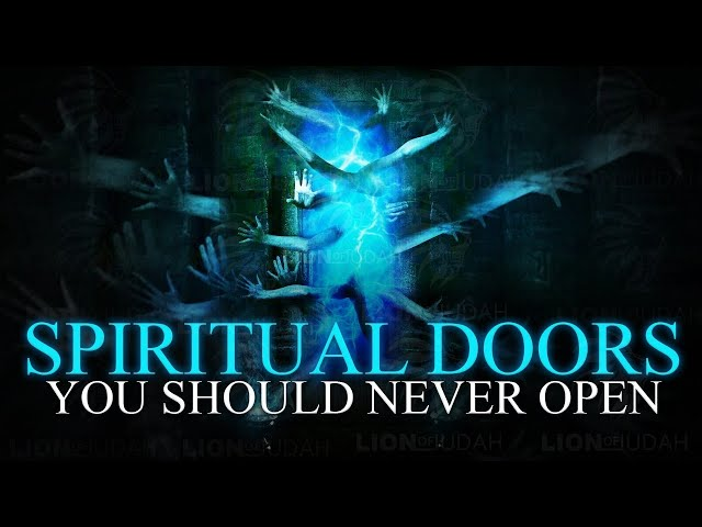 Doors That Should NEVER Be Opened In The SPIRIT REALM -  (The Ancient Portals)