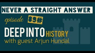 89# Deep into History | how accurate is human history? With Arjun Hundal