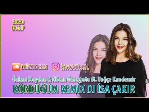 KÖRDÜĞÜM Remix - Tuğçe Kandemir ft Özkan Meydan & Alican Özbuğutu - DJ İsa Çakır 2020