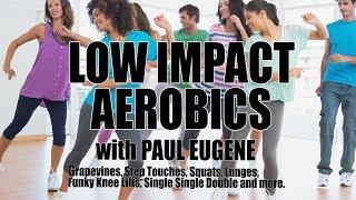 Low Impact Aerobics - Burn Fat! Burn Calories! Drop The Pounds!
