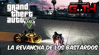 LA REVANCHA DE LOS BASTARDOS - GTA V en Español - GOTH