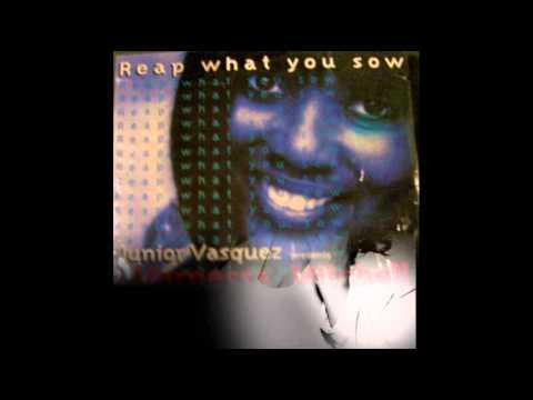 JUNIOR VASQUEZ Pres. VERNESSA MITCHELL - Reap What You Sow (Sound Factory Mix) 1995