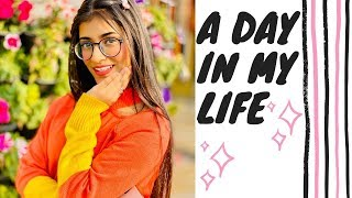 A Day In My Life | SAMREEN ALI