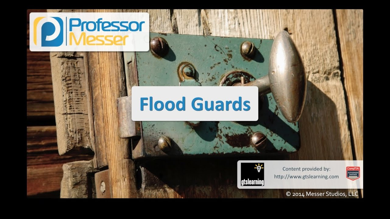 Flood Guards - CompTIA Security+ SY0-401: 1.2