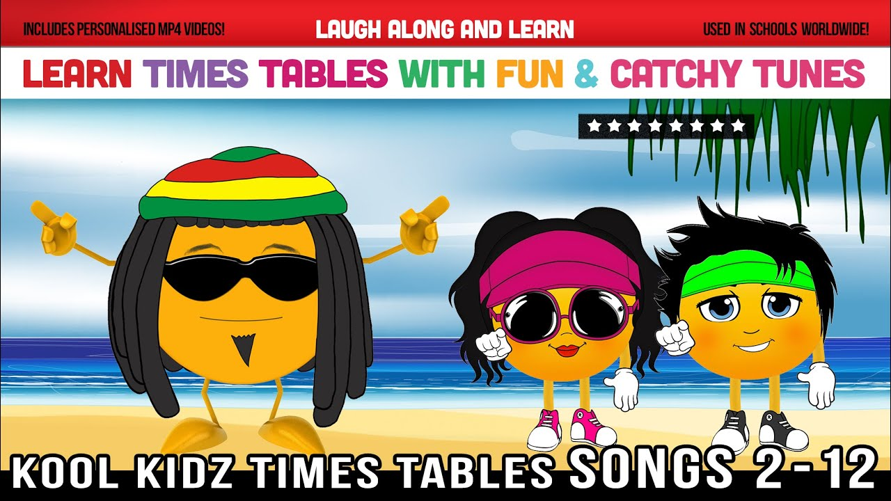 Times Tables Songs 2 To 12 Kool Kidz Learn With Fun Catchy Tunes