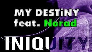 "RAP ♫ ""My Destiny"" | Iniquity & MC Norad"