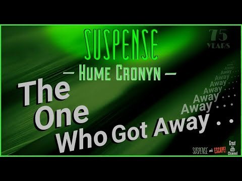 """The One who Got Away"" HUME CRONYN & Hans Conreid - Truly a SUSPENSE Best Episode!"