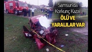 Samsun'da Kaza! Ölü ve Yaralılar Var...