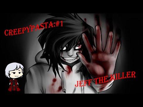 Creepypasta #1:Jeff The Killer