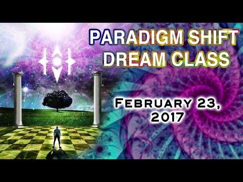 Paradigm Shift Dream Class. Feb 23, 2017