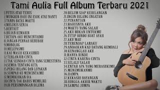 Download Tami Aulia Full Album Terbaru 2021 Tanpa Iklan - Top 39 Cover Terpopuler Lagu Galau
