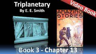Chapter 13 - Triplanetary by E. E. Smith - The Hill