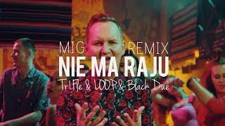 Mig - Nie Ma Raju (Black Due & TriFle & LOOP Remix) NOWOŚĆ DISCO POLO 2019 mp3