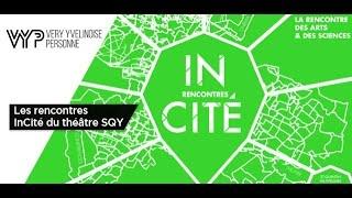 """VYP – Les Rencontres """"InCité"""" du théâtre SQY"""