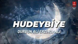 """DURSUN ALİ ERZİNCANLI """"HUDEYBİYE"""""""