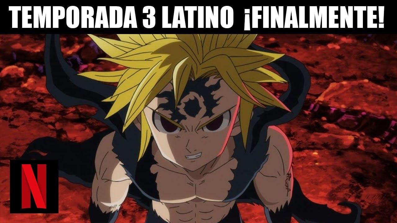 RESPUESTA! Nanatsu No Taizai Temporada 3 (NETFLIX): Audio Latino ELIMINADO ¿Por qué?