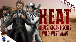 HEAT - Neues, GIGANTISCHES Wild West MMO! - Heat Deutsch, German - Gameplay Preview