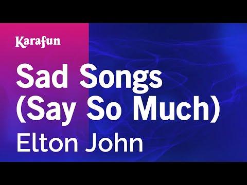 Karaoke Sad Songs (Say So Much) - Elton John *