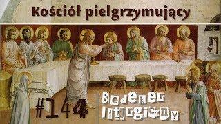 Bedeker liturgiczny 144   Kościół pielgrzymujący