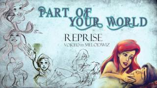 【 Part of Your World (REPRISE) 】- The Little Mermaid - COVER