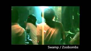 『Swamp』 Zoobombs