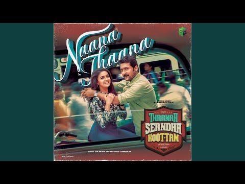 """Naana Thaana (From """"Thaanaa Serndha Koottam"""")"""